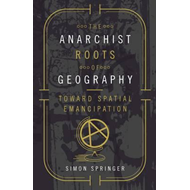 Anarchist Roots of Geography (BOK)