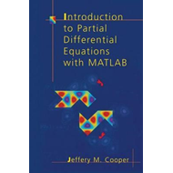 Introduction to Partial Differential Equations with MATLAB (BOK)