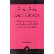 Sex, Sin and Grace: Women's Experience and the Theologies of Reinhold Niebuhr and Paul Tillich (BOK)