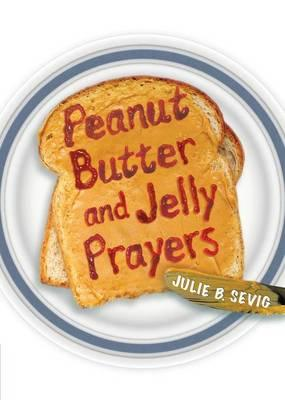 Peanut Butter and Jelly Prayers Paperback (BOK)
