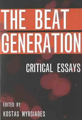 The Beat Generation: Critical Essays (BOK)