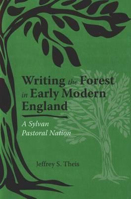 Writing the Forest in Early Modern England (BOK)