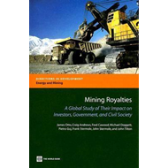 Mining Royalties: A Global Study of Impact on Investors, Government, and Civil Society (BOK)