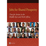 Jobs for Shared Prosperity: Time for Action in the Middle East and North Africa (BOK)