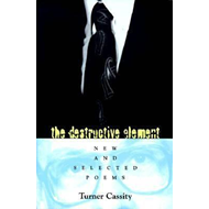 The Destructive Element: New and Selected Poems (BOK)