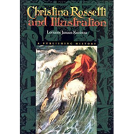 Christina Rossetti and Illustration: A Publishing History (BOK)