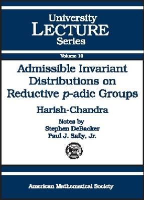 Admissible Invariant Distributions on Reductive P-adic Groups (BOK)