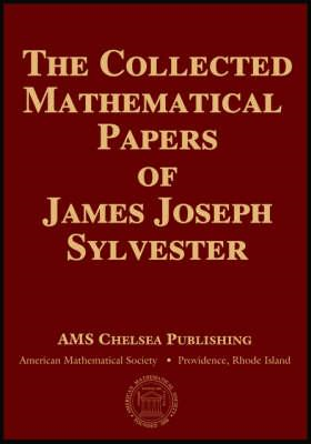 The Collected Mathematical Papers of James Joseph Sylvester: v. 1 (BOK)
