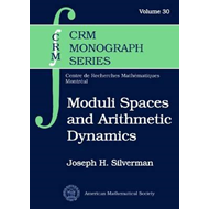 Moduli Spaces and Arithmetic Dynamics (BOK)