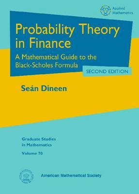 Probability Theory in Finance: A Mathematical Guide to the Black-Scholes Formula (BOK)