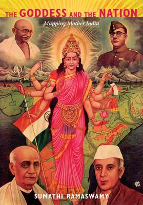 The Goddess and the Nation: Mapping Mother India (BOK)