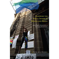 Queering the Public Sphere in Mexico and Brazil (BOK)