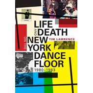 Life and Death on the New York Dance Floor, 1980� 1983 (BOK)