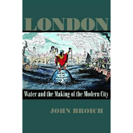 London: Water and the Making of the Modern City (BOK)