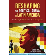 Reshaping the Political Arena in Latin America (BOK)