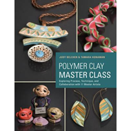 Polymer Clay Master Class: Exploring Process, Technique, and Collaboration with 11 Master Artists (BOK)