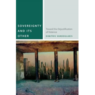Sovereignty and its Other: Toward the Dejustification of Violence (BOK)