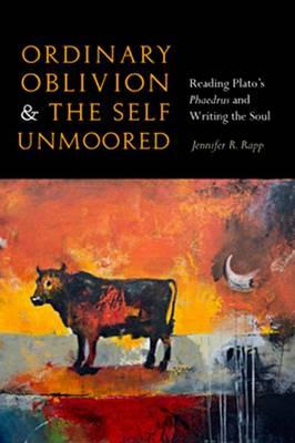 Ordinary Oblivion and the Self Unmoored (BOK)