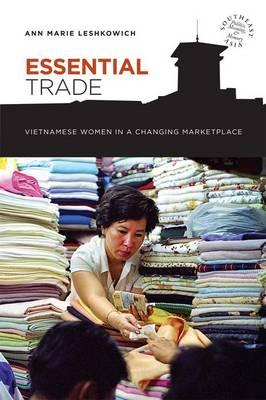 Essential Trade: Vietnamese Women in a Changing Marketplace (BOK)