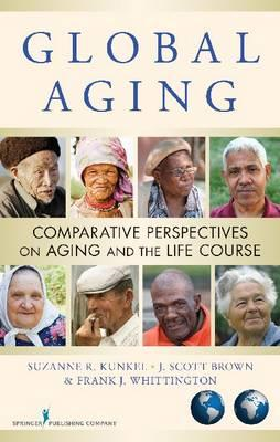 Global Aging: Comparative Perspectives on Aging and the Life Course (BOK)