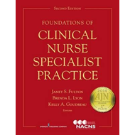 Foundations of Clinical Nurse Specialist Practice (BOK)