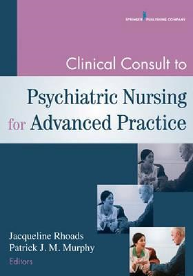 Clinical Consult to Psychiatric Nursing for Advanced Practic (BOK)