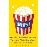 Filmspeak: How to Understand Literary Theory by Watching Movies (BOK)