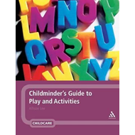 Childminder's Guide to Play and Activities (BOK)