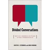 Divided Conversations: Identities, Leadership, and Change in Public Higher Education (BOK)