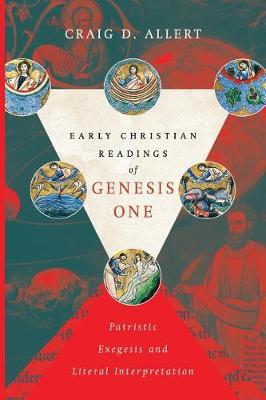 Early Christian Readings of Genesis One (BOK)