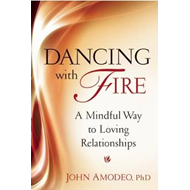 Dancing with Fire: A Mindful Way to Loving Relationships (BOK)