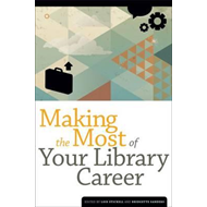 Making the Most of Your Library Career (BOK)