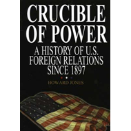 Crucible of Power: A History of American Foreign Relations from 1897 (BOK)