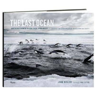 The Last Ocean: Antartica's Ross Sea Project: Saving the Most Pristine Ecosystem on Earth (BOK)