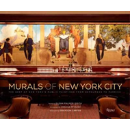 Murals of New York City: The Best of New York's Public Paintings from Bemelmans to Parrish (BOK)