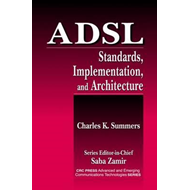 ADSL: Standards, Implementation and Architecture (BOK)