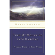 Turn My Mourning into Dancing (BOK)