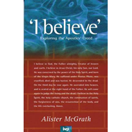 """I Believe"": Exploring the Apostles' Creed (BOK)"