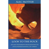 Look to the Rock: Old Testament Background to Our Understanding of Christ (BOK)