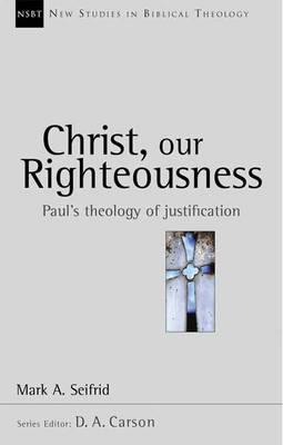 Christ, Our Righteousness: Paul's Theology of Justification (BOK)