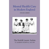 Mental Health Care in Modern England (BOK)