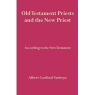 Old Testament Priests and the New Priest (BOK)