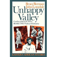 Unhappy Valley: Conflict in Kenya and Africa: Bk.2: Violence and Ethnicity (BOK)