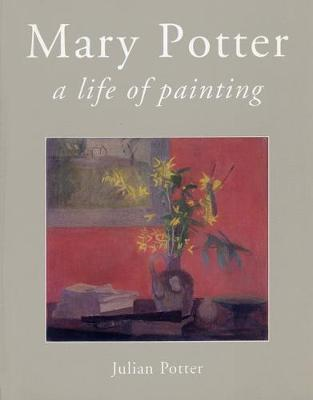 Mary Potter: A Life of Painting (BOK)