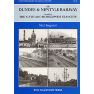 Dundee and Newtyle Railway Including the Alyth and Blairgowr (BOK)