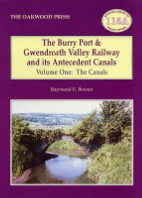 Burry Port and Gwendreath Valley Railway and its Antecedent (BOK)