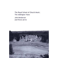 Royal School of Church Music: The Addington Years (BOK)