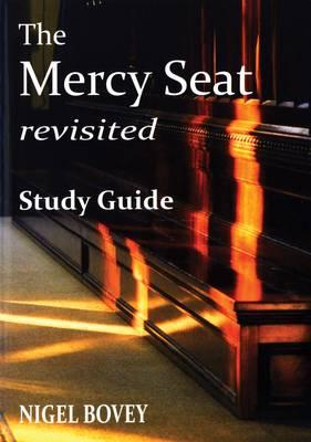 Mercy Seat Revisited Study Guide (BOK)