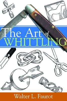 Art of Whittling (BOK)