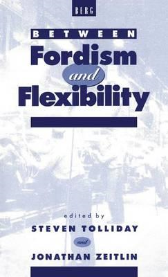 Between Fordism and Flexibility: Automobile Industry and Its Workers (BOK)